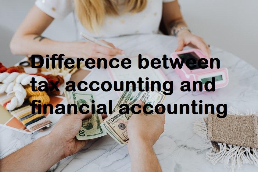 between tax accounting and financial accounting.